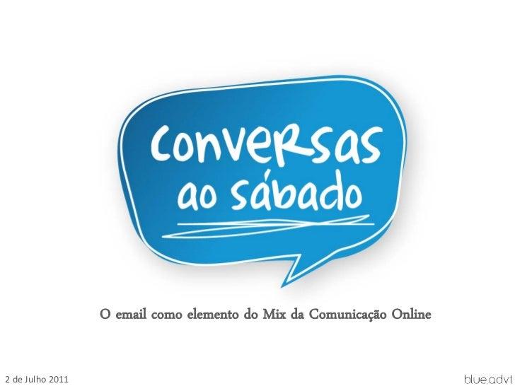 O email como elemento do Mix da Comunicação Online2 de Julho 2011