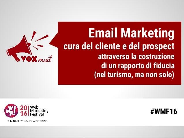 Email Marketing cura del cliente e del prospect attraverso la costruzione di un rapporto di fiducia (nel turismo, ma non s...