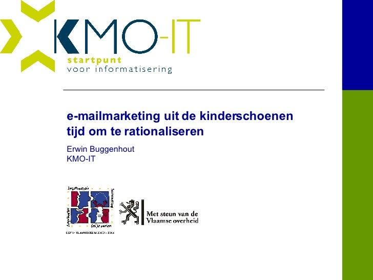 e-mailmarketing uit de kinderschoenen tijd om te rationaliseren Erwin Buggenhout KMO-IT