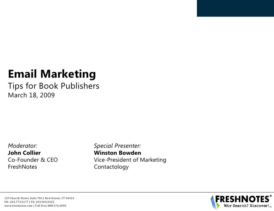 Email Marketing   Tips for Book Publishers   March 18, 2009       Moderator:                                         Speci...