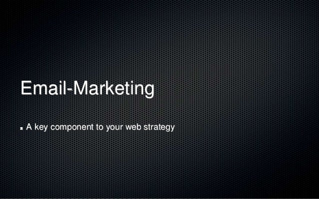 Email-Marketing A key component to your web strategy