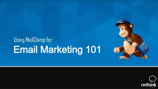 Using MailChimp for  Email Marketing 101