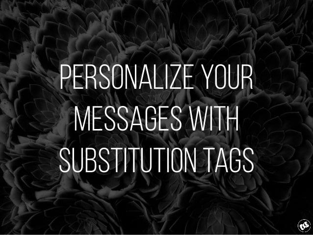 Personalize your messages with substitution tags