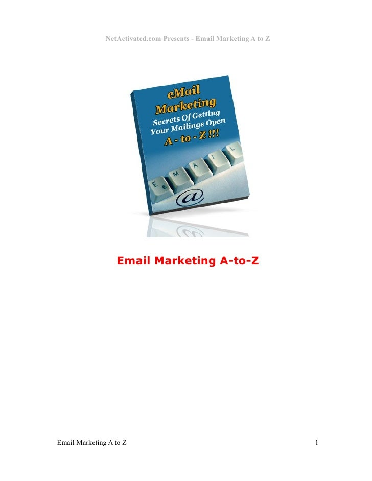 NetActivated.com Presents - Email Marketing A to Z                  Email Marketing A-to-ZEmail Marketing A to Z          ...