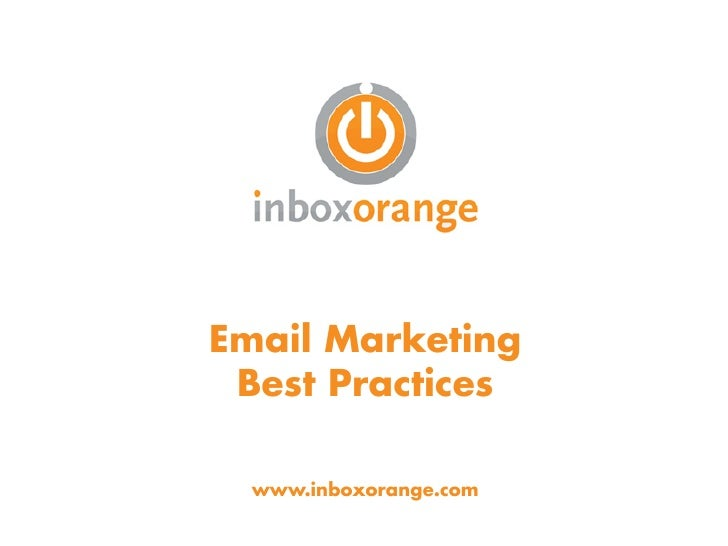 Email Marketing  Best Practices    www.inboxorange.com