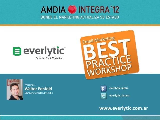 Powerful Email Marketing        Presenter: YourPhoto   Walter Penfold                              everlytic.latamHere    ...