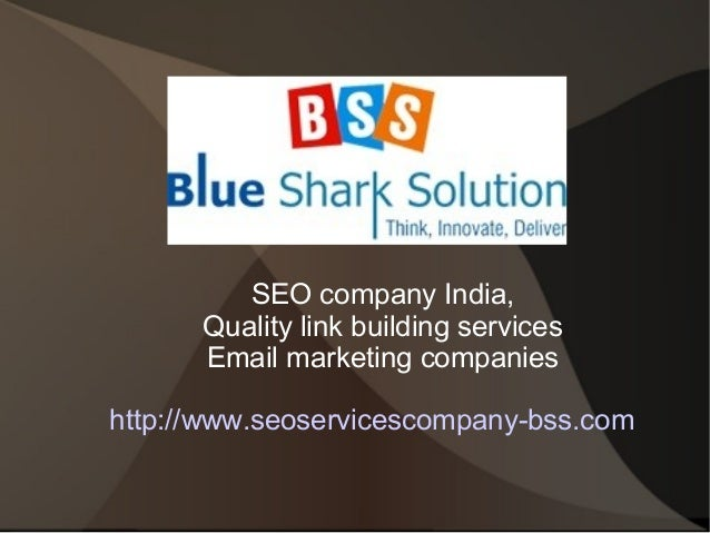 SEO company India, Quality link building services Email marketing companies http://www.seoservicescompany-bss.com