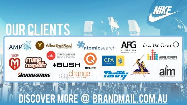 our clients  Discover More @ brandmail.com.au