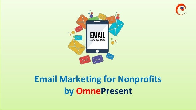 www.omnepresent.com Email Marketing for Nonprofits by OmnePresent