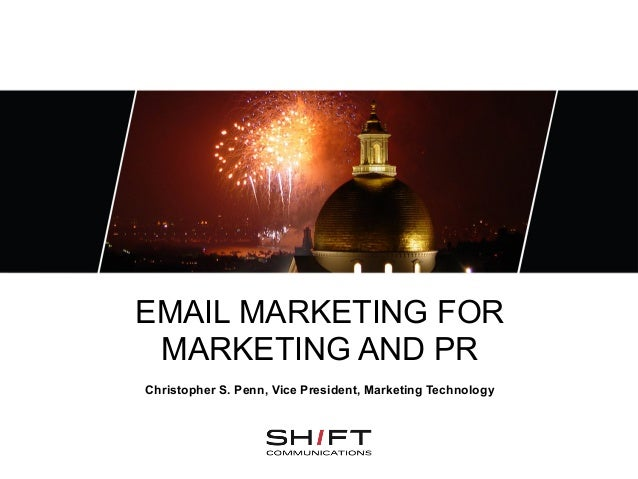 EMAIL MARKETING FOR MARKETING AND PRChristopher S. Penn, Vice President, Marketing Technology