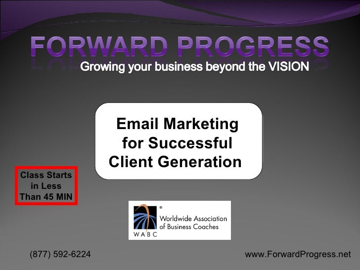 Email Marketing for Successful Client Generation   Class Starts in Less Than 45 MIN