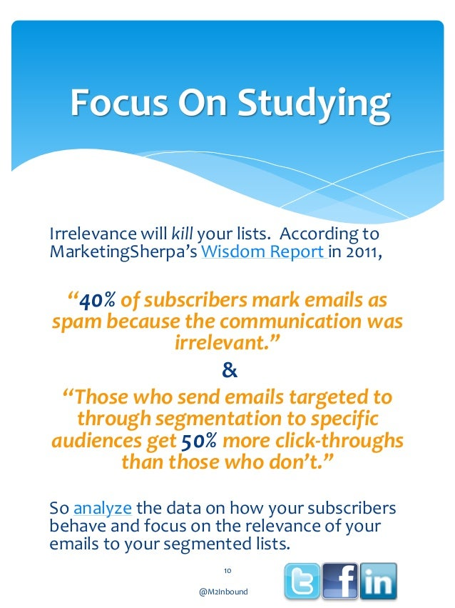 """Focus On Studying Irrelevance will kill your lists. According to MarketingSherpa's Wisdom Report in 2011,  """"40% of subscri..."""