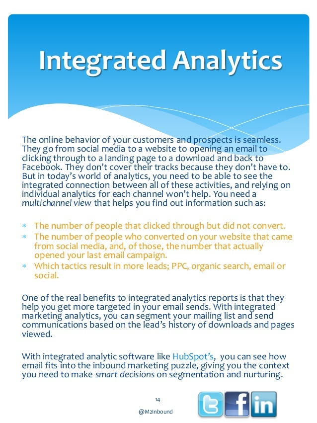 Integrated Analytics The online behavior of your customers and prospects is seamless. They go from social media to a websi...