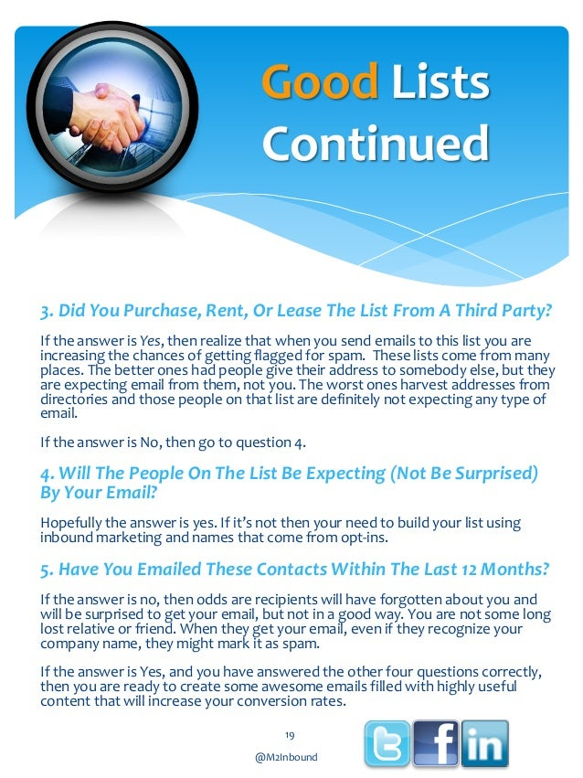 Good Lists Continued 3. Did You Purchase, Rent, Or Lease The List From A Third Party? If the answer is Yes, then realize t...