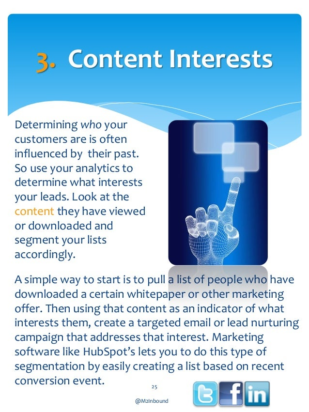 3. Content Interests Determining who your customers are is often influenced by their past. So use your analytics to determ...