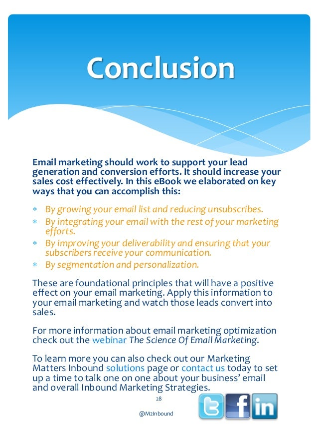 Conclusion Email marketing should work to support your lead generation and conversion efforts. It should increase your sal...