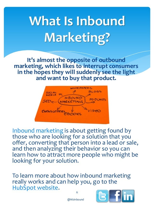 What Is Inbound Marketing? It's almost the opposite of outbound marketing, which likes to interrupt consumers in the hopes...