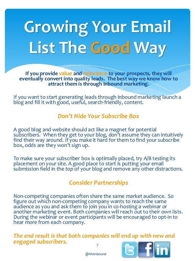 Growing Your Email List The Good Way If you provide value and relevance to your prospects, they will eventually convert in...