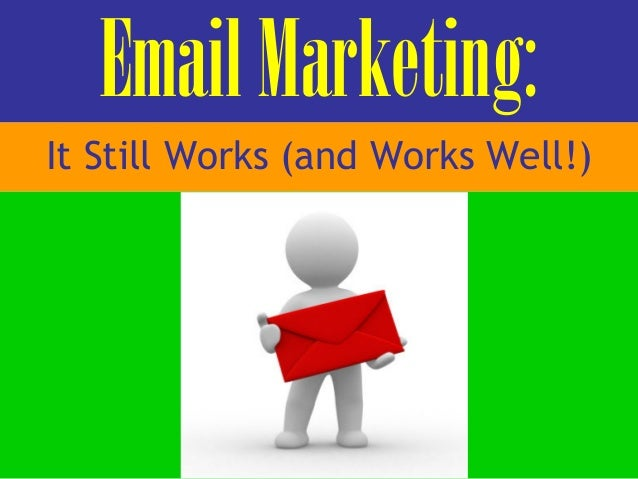 EmailMarketing: It Still Works (and Works Well!)