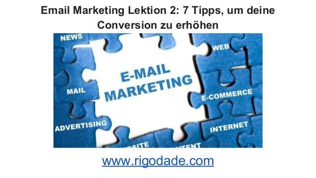 Email Marketing Lektion 2: 7 Tipps, um deine Conversion zu erhöhen www.rigodade.com