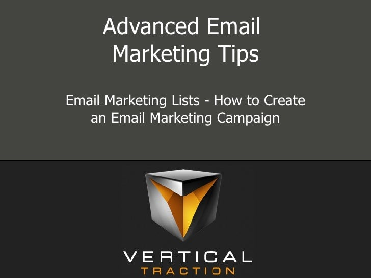 Advanced Email  Marketing Tips Email Marketing Lists - How to Create an Email Marketing Campaign