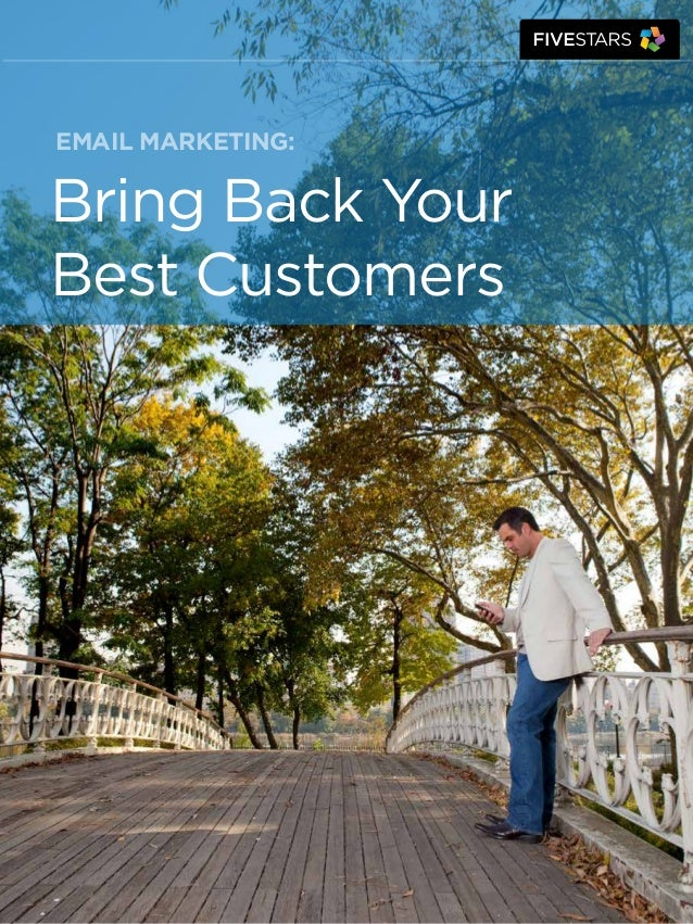 Bring Back YourBest CustomersEmail Marketing: