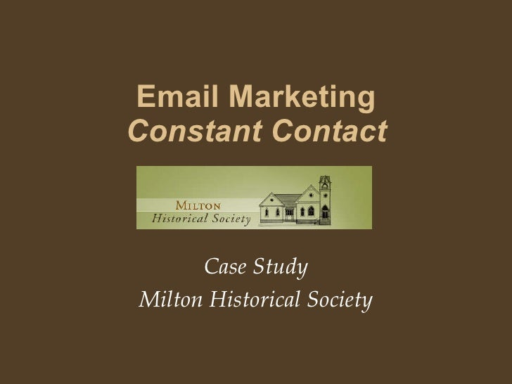 Email Marketing Constant Contact Case Study Milton Historical Society