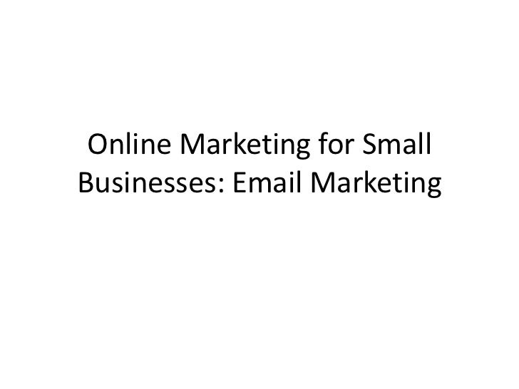 Online Marketing for Small Businesses: Email Marketing<br />