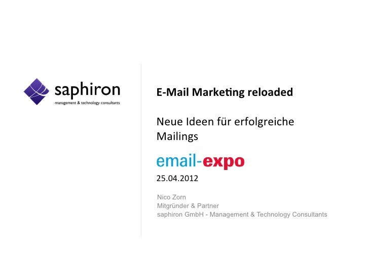 E-­‐Mail	  Marke+ng	  reloaded	  	  Neue	  Ideen	  für	  erfolgreiche	  	  Mailings	  	  	  25.04.2012	  Nico ZornMitgründ...