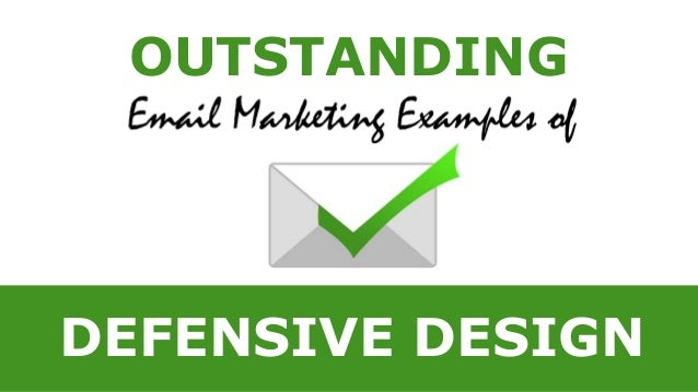 OUTSTANDING Email Marketing Examples of DEFENSIVE DESIGN