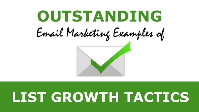 OUTSTANDING Email Marketing Examples of LIST GROWTH TACTICS
