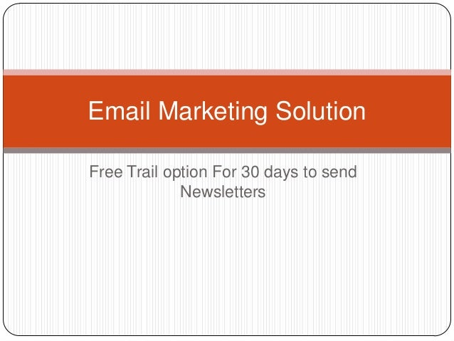 Email Marketing SolutionFree Trail option For 30 days to send             Newsletters