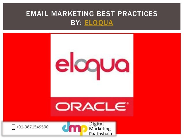 EMAIL MARKETING BEST PRACTICES  BY: ELOQUA