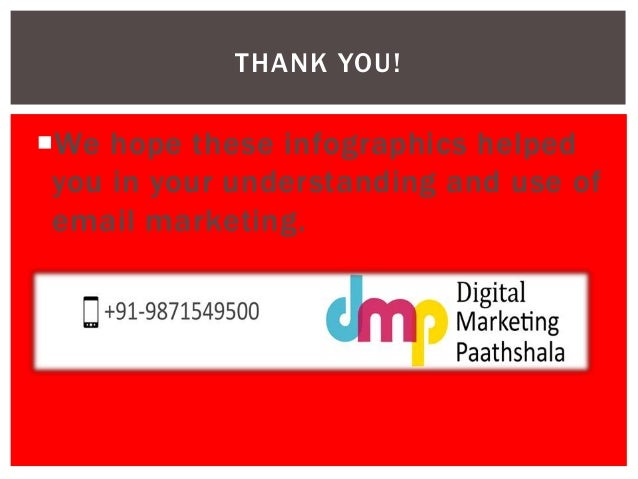 THANK YOU!  We hope these infographics helped  you in your understanding and use of  email marketing.