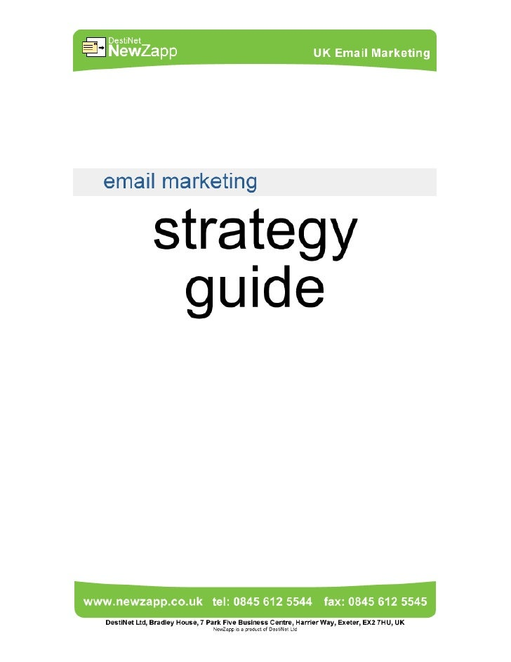 Email Marketing Strategy Guide NewZapp.co.uk - 2007   Introduction In recent years Email Marketing has seen huge growth in...