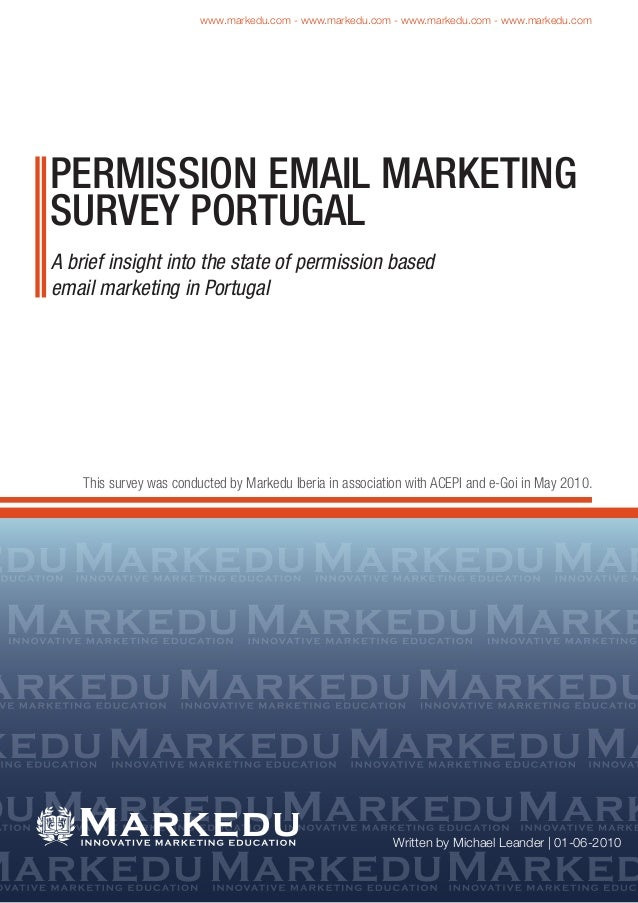 A brief insight into the state of permission based email marketing in Portugal This survey was conducted by Markedu Iberia...