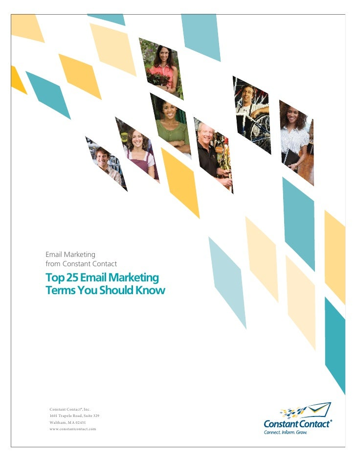 Email Marketingfrom Constant ContactTop 25 Email MarketingTerms You Should Know Constant Contact®, Inc. 1601 Trapelo Road,...