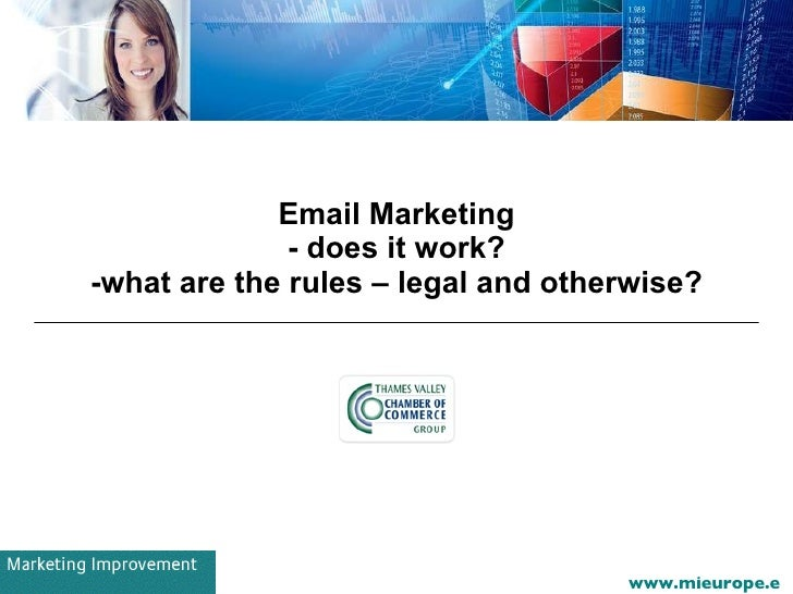 Email Marketing - does it work? -what are the rules – legal and otherwise?
