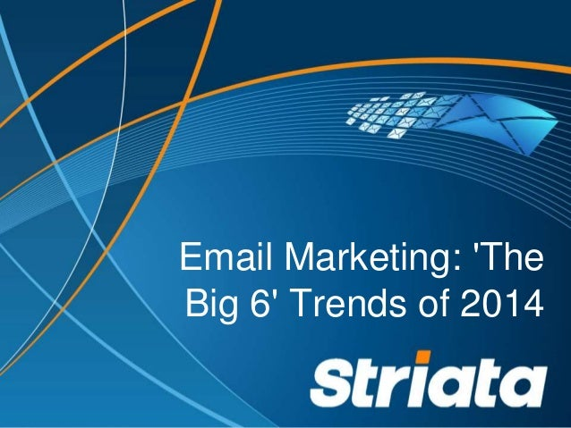 Email Marketing: 'The Big 6' Trends of 2014
