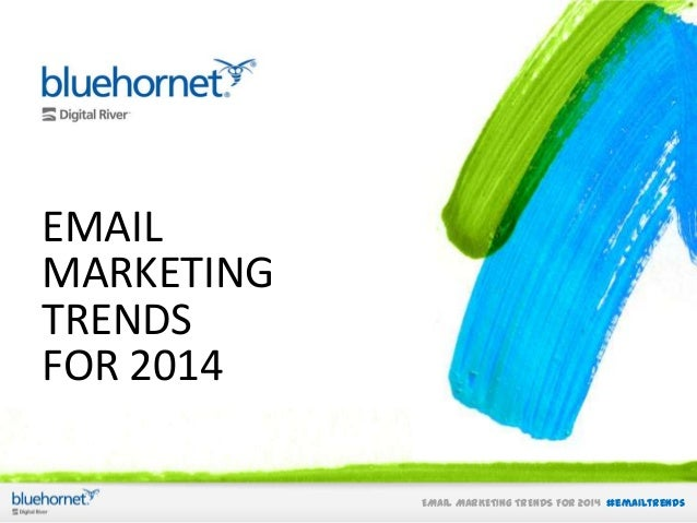 EMAIL MARKETING TRENDS FOR 2014 EMAIL MARKETING TRENDS FOR 2014 #emailtrends
