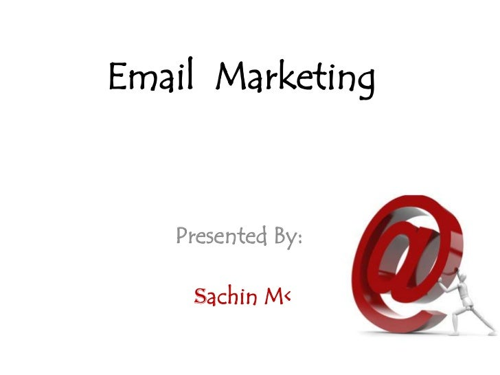 Email  Marketing<br />Presented By:<br />Sachin M<<br />