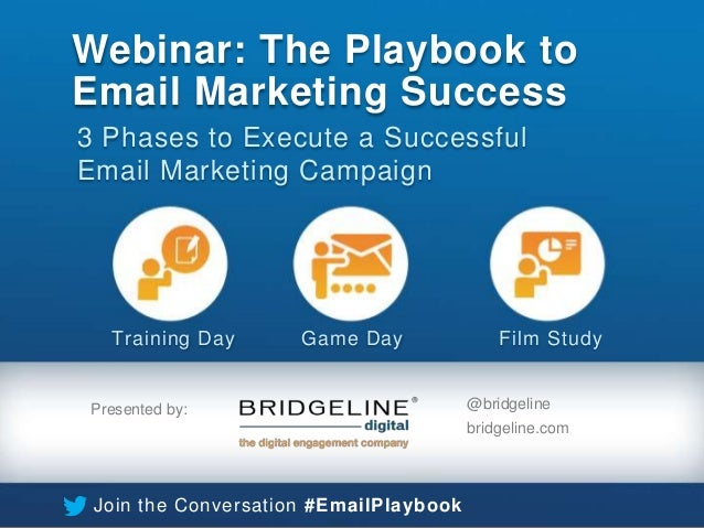 Webinar: The Playbook to Email Marketing Success 3 Phases to Execute a Successful Email Marketing Campaign  Training Day  ...