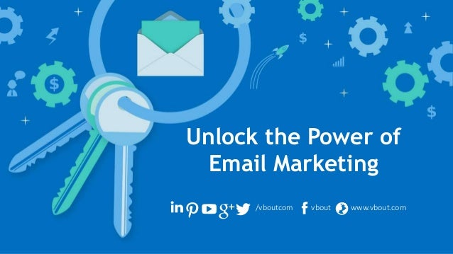 /vboutcom vbout www.vbout.com Unlock the Power of Email Marketing