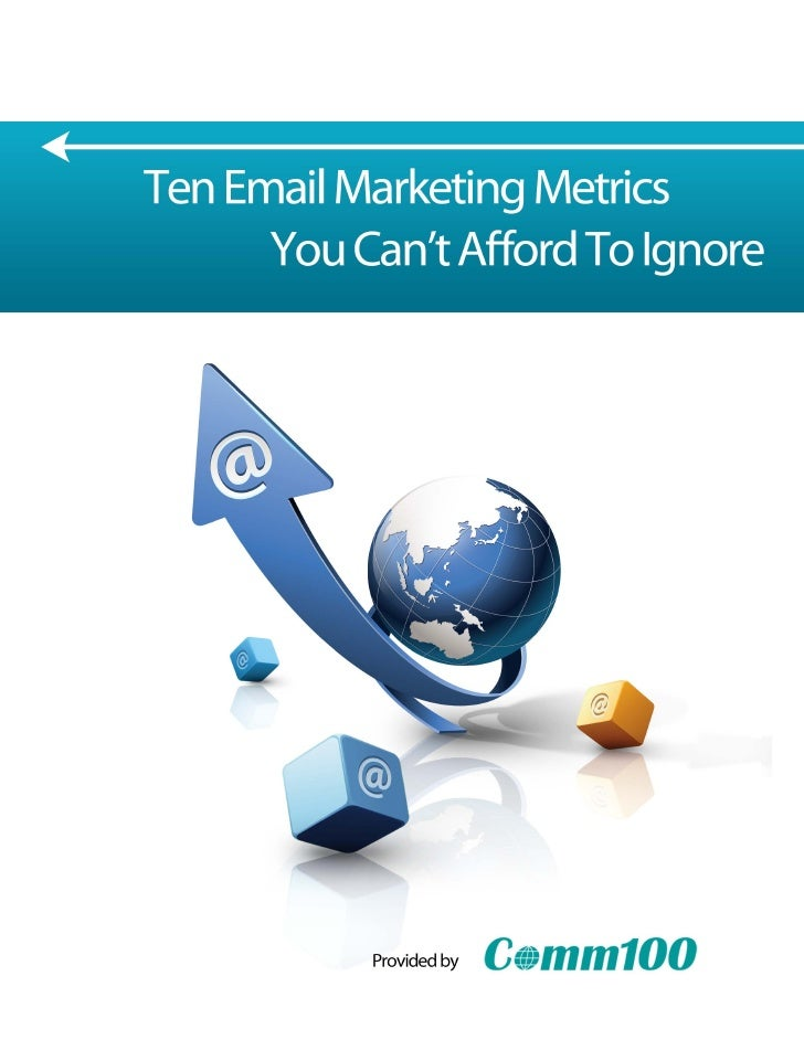 Ten Email Marketing Metrics You Can't Afford to Ignore  Take a close look at your existing email marketing program. Is it ...
