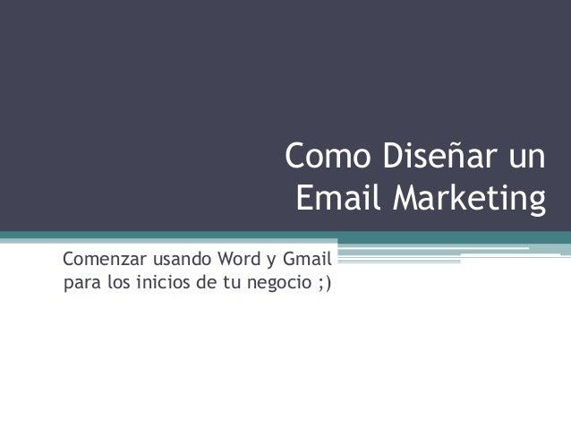 Como Diseñar un Email Marketing Comenzar usando Word y Gmail para los inicios de tu negocio ;)