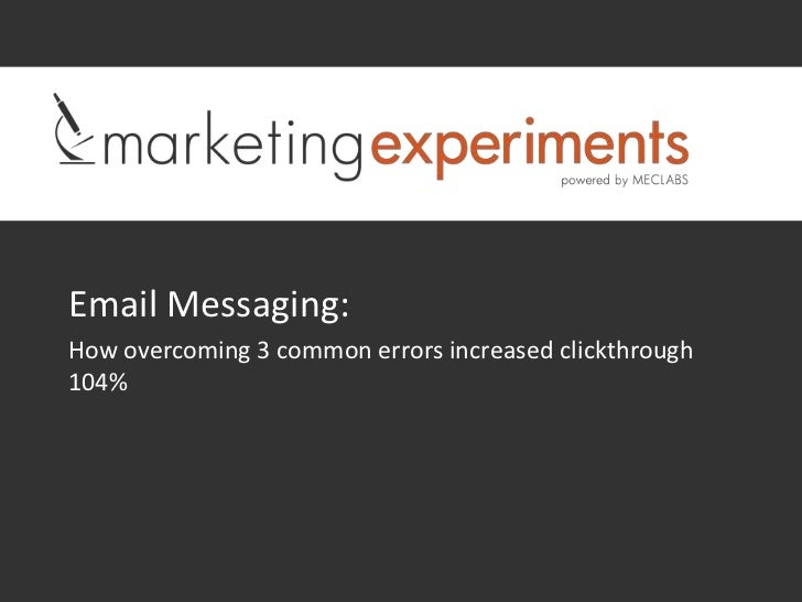 Email Messaging:How overcoming 3 common errors increased clickthrough104%
