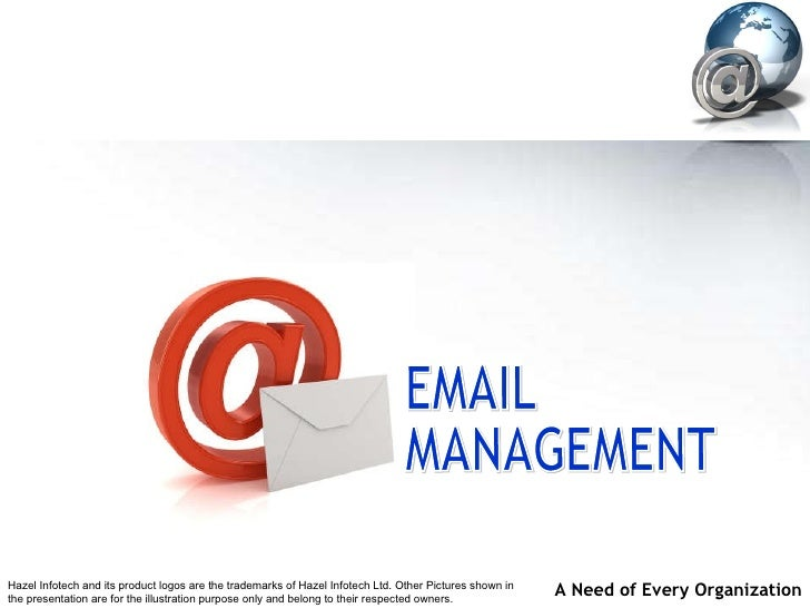 EMAIL MANAGEMENT Hazel Infotech and its product logos are the trademarks of Hazel Infotech Ltd. Other Pictures shown in th...