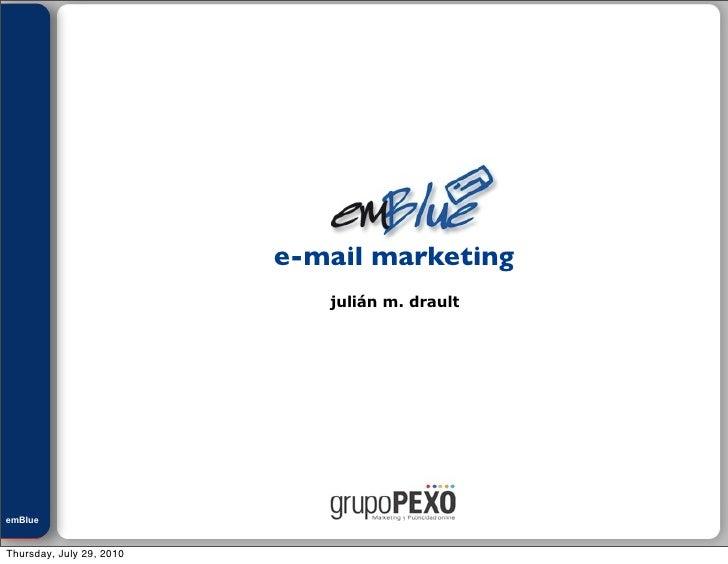 Julián M. Drault                               e-mail marketing                              julián m. drault     emBlue e...
