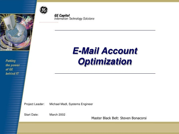E-Mail Account                                  OptimizationProject Leader:   Michael Madl, Systems EngineerStart Date:   ...