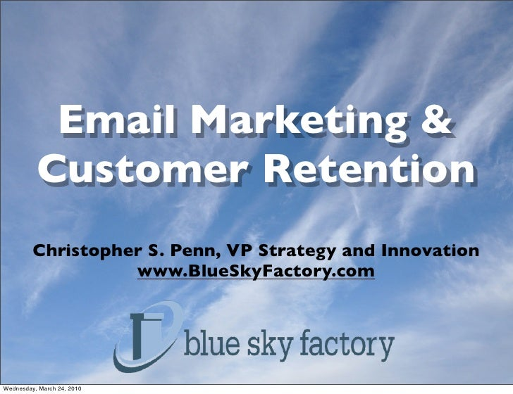 Email Marketing &           Customer Retention          Christopher S. Penn, VP Strategy and Innovation                   ...